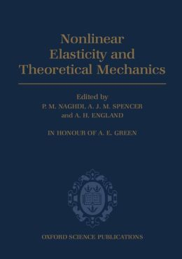 Nonlinear Elasticity and Theoretical Mechanics: In Honour of A. E. Green