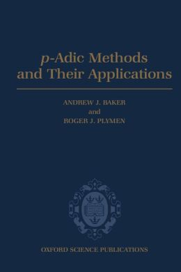 P-Adic Methods and Their Applications