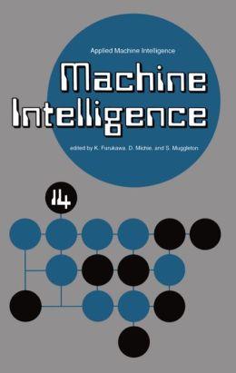 Machine Intelligence 14: Applied Machine Intelligence