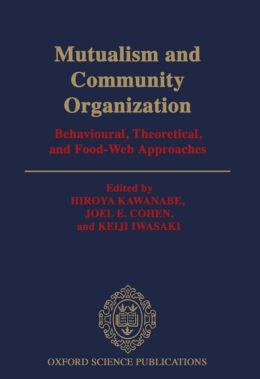 Mutualism and Community Organization: Behavioural, Theoretical, and Food-Web Approaches