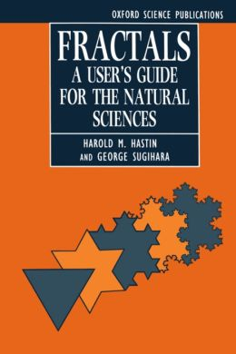 Fractals: A User's Guide for the Natural Sciences