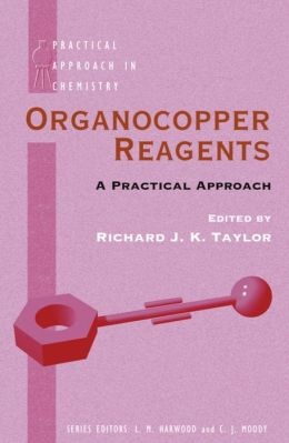 Organocopper Reagents: A Practical Approach