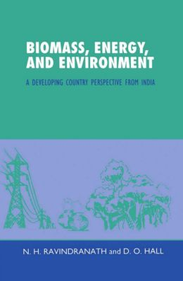 Biomass, Energy, and Environment: A Developing Country Perspective from India