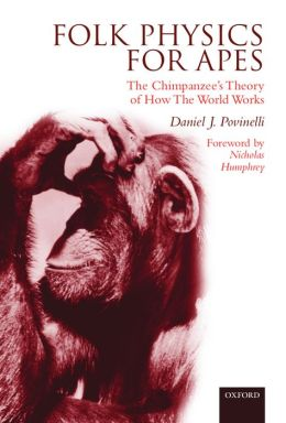 Folk Physics for Apes: The Chimpanzee's Theory of how the World Works