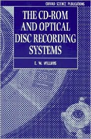 The CD-ROM and Optical Disc Recording Systems