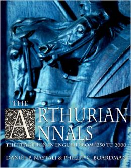 The Arthurian Annals: The Tradition in English from 1250 to 2000 2-Volume Set