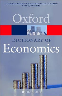 Oxford Dictionary of Economics (Oxford Paperback Reference Series)