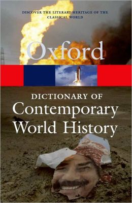 A Dictionary of Contemporary World History (Oxford Paperback Reference Series): From 1900 to the Present Day