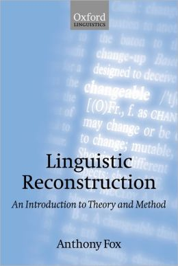 Linguistic Reconstruction: An Introduction to Theory and Method