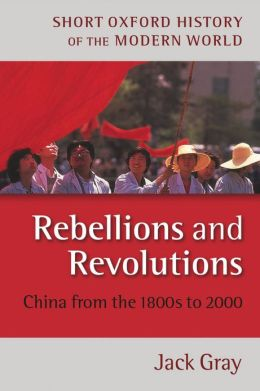 Rebellions and Revolutions: China from the 1800s to 2000