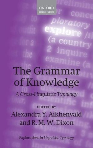 The Grammar of Knowledge: A Cross-Linguistic Typology
