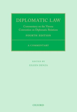 Diplomatic Law: Commentary on the Vienna Convention on Diplomatic Relations
