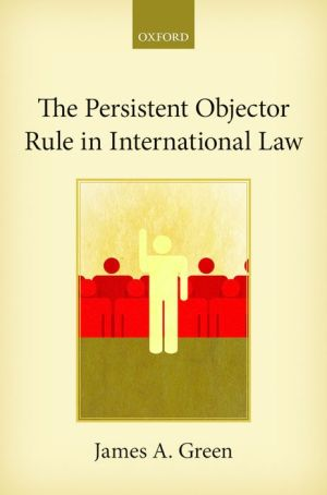 The Persistent Objector Rule in International Law