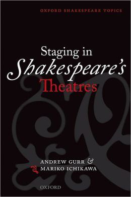 Staging in Shakespeare's Theatres
