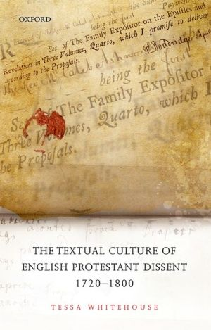 The Textual Culture of English Protestant Dissent 1720-1800