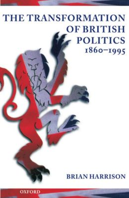 The Transformation of British Politics, 1860-1995
