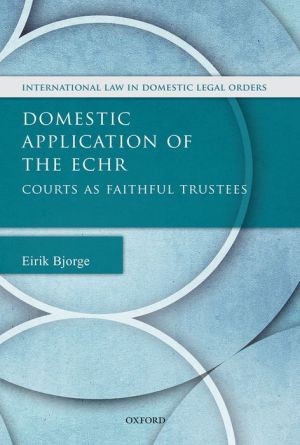 Domestic Application of the ECHR: Courts as Faithful Trustees