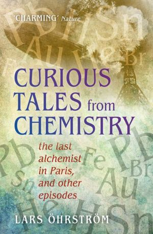 Curious Tales from Chemistry: The Last Alchemist in Paris and Other Episodes