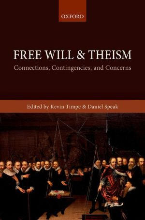 Free Will and Theism: Connections, Contingencies, and Concerns