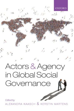 Actors and Agency in Global Social Governance
