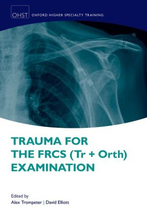 Trauma for the FRCS (Tr+Orth) Examination