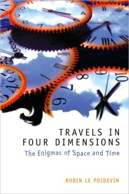 Travels in four dimensions the enigmas of space and time for Dimensions of space and time