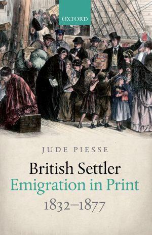 British Settler Emigration in Print, 1832-1877
