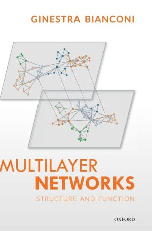 Multilayer Networks: Structure and Function