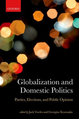 Globalisation and Domestic Politics: Parties, Elections, and Public Opinion
