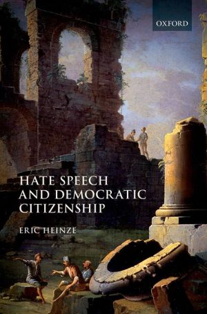 Hate Speech and Democratic Citizenship
