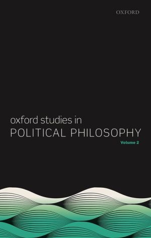 Oxford Studies in Political Philosophy, Volume 2