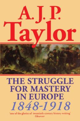 The Struggle for Mastery in Europe: 1848-1918
