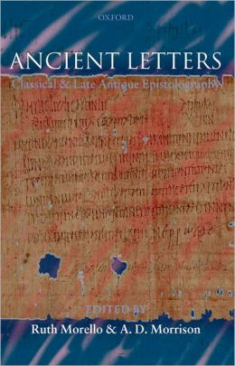 Ancient Letters: Classical and Late Antique Epistolography