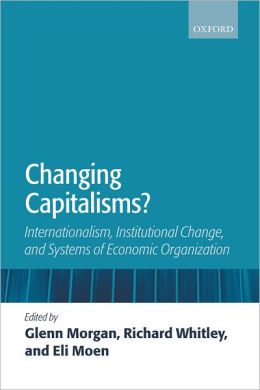 Changing Capitalisms?: Internationalism, Institutional Change, and Systems of Economic Organization
