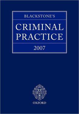 Blackstone's Criminal Practice 2007