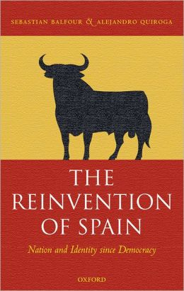 The Reinvention of Spain: Nation and Identity since Democracy