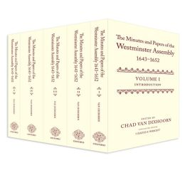 The Minutes and Papers of the Westminster Assembly, 1643-1653 (5 Volume Set)