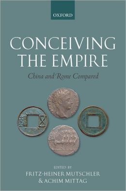 Conceiving the Empire: China and Rome Compared