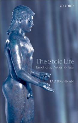 The Stoic Life: Emotions, Duties, and Fate