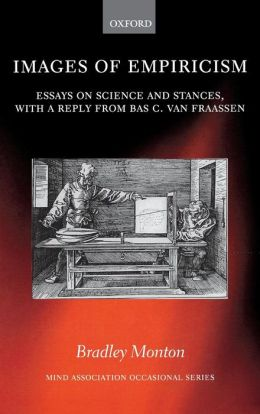 Images of Empiricism: Essays on Science and Stances, with a Reply from Bas van Fraassen