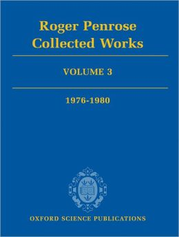 Roger Penrose: Collected Works: Volume 3: 1976-1980