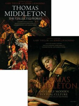Thomas Middleton: The Collected Works and Companion Two Volume Set