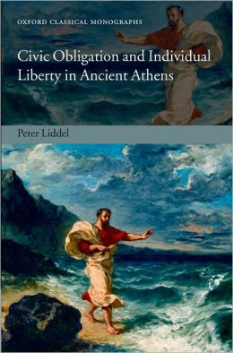 Civic Obligation and Individual Liberty in Ancient Athens