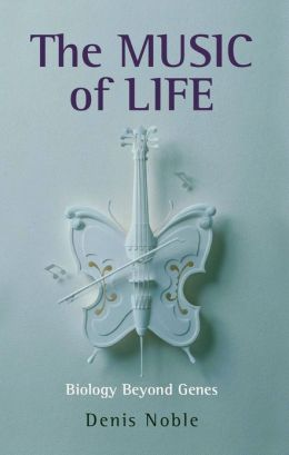 The Music of Life: Biology beyond Genes