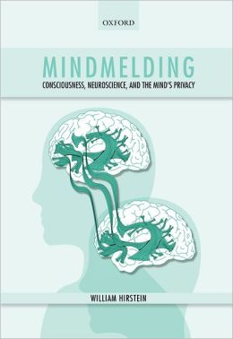 Mindmelding: Consciousness, Neuroscience, and the Mind's Privacy