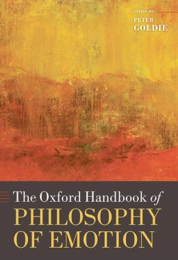 The Oxford Handbook of Philosophy of Emotion