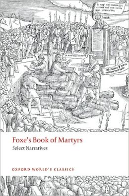 Foxe's Book of Martyrs: Select Narratives