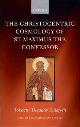 The Christocentric Cosmology of St. Maximus the Confessor