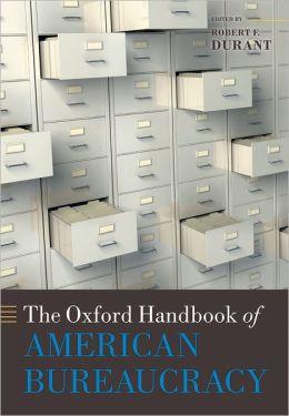 The Oxford Handbook of American Bureaucracy