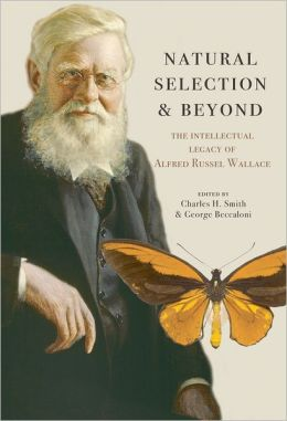 Natural Selection and Beyond: The Intellectual Legacy of Alfred Russel Wallace